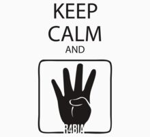 Keep Calm and R4bia by mike desolunk