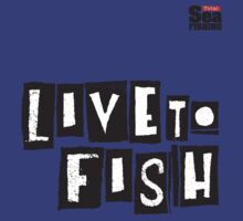 Live To Fish - Total Sea Fishing by dhpublishing