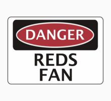 DANGER REDS FAN, FOOTBALL FUNNY FAKE SAFETY SIGN by DangerSigns