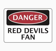 DANGER MANCHESTER UNITED, RED DEVILS FAN, FOOTBALL FUNNY FAKE SAFETY SIGN by DangerSigns