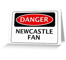 DANGER NEWCASTLE UNITED, NEWCASTLE FAN, FOOTBALL FUNNY FAKE SAFETY SIGN Greeting Card