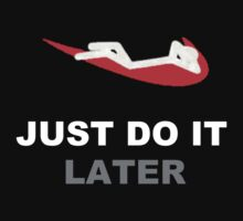Just do it... later Kids Clothes