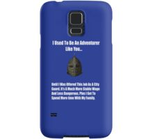 I Used To Be An Adventurer Like You... Samsung Galaxy Case/Skin