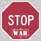 Stop War Graffiti by DILLIGAF
