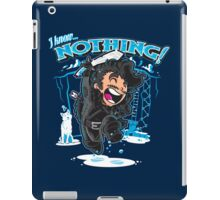 I Know Nothing Too iPad Case/Skin