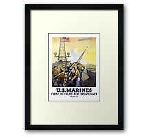 US Marines -- First To Fight For Democracy Framed Print