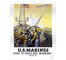 US Marines -- First To Fight For Democracy Poster