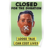 Closed For The Duration Loose Talk Can Cost Lives Poster