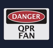DANGER QUEENS PARK RANGERS, QPR FAN, FOOTBALL FUNNY FAKE SAFETY SIGN Kids Clothes