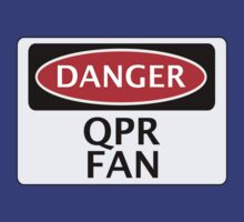 DANGER QUEENS PARK RANGERS, QPR FAN, FOOTBALL FUNNY FAKE SAFETY SIGN by DangerSigns