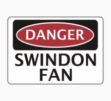 DANGER SWINDON TOWN, SWINDON FAN, FOOTBALL FUNNY FAKE SAFETY SIGN by DangerSigns