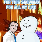 I've Been Waiting For This Snowman For All My Life by loudribs