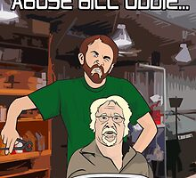 You Know I Could Abuse Bill Oddie by loudribs