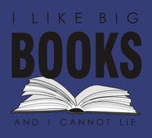 I like big BOOKS (Biblophile t-shirt) by mashedelephants