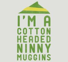 I'm A Cotton Headed Ninny Muggins by Look Human