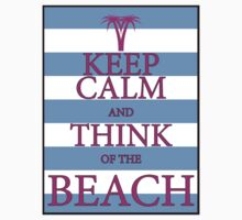 KEEP CALM AND THINK OF THE BEACH - Palm Tree - Baby Blue and Pink by IntWanderer