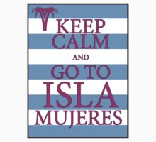 KEEP CALM AND GO TO ISLA MUJERES - PALM - Baby Blue/Pink by IntWanderer