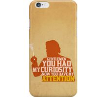 Django Unchained - Calvin Candie: Now You Have My Attention iPhone Case/Skin