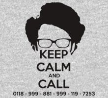 Keep Calm and Call 0118 - 999 - 881 - 999 - 119 - 7253 by innercoma