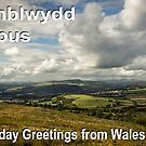 Penblwydd Hapus - Happy Birthday from Wales - Welsh Landscape by digihill