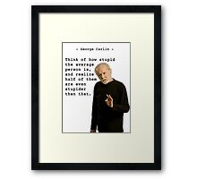 George Carlin - Stupid People Framed Print