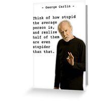 George Carlin - Stupid People Greeting Card