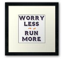Worry less - run more Framed Print