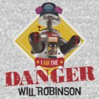 Breaking Bad Inspired - I AM the Danger Will Robinson - Walter White Meets Robot B9 From Lost in Space - Danger Will Robinson by traciv