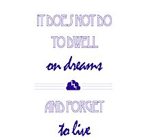 It Does Not Do to Dwell on Dreams 3 by coffeesketching
