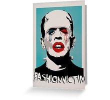 =FASHIONVICTIM= Greeting Card