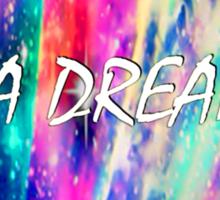 I'm A Dreamer  Sticker
