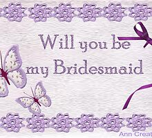 Will You Be my Bridesmaid by Ann12art