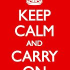 Keep Calm And Carry On by jsipek