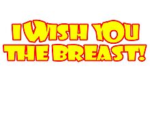 I Wish you the Breast! by Vlavo