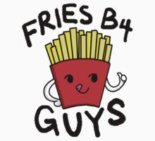 Fries Before Guys by tctreasures