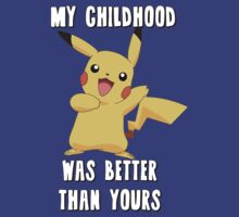 Pikachu - My Childhood Was Better Than Yours by StraightEK