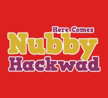 Here Comes Nubby Hackwad by Tim Topping