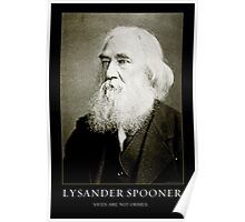 Lysander Spooner Vices Are Not Crimes Poster