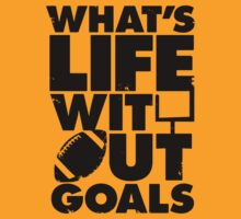 What's Life Without Goals (Football) by Look Human