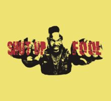 Shut up fool! (MR. T. A-TEAM) by BungleThreads