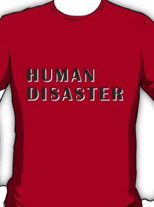 human disaster 2 T-Shirt