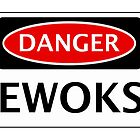 DANGER EWOKS, FUNNY FAKE SAFETY SIGN by DangerSigns