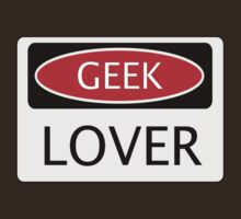 GEEK LOVER, FUNNY DANGER STYLE FAKE SAFETY SIGN by DangerSigns