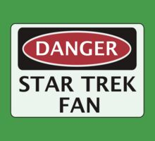 DANGER STAR TREK FAN, FUNNY FAKE SAFETY SIGN by DangerSigns