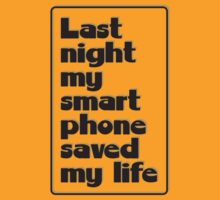 Last night my smart phone saved my life by emilegraphics