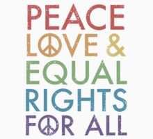 Peace and Love and Equal Rights (Rainbow) by Look Human