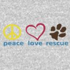 Peace Love Rescue by HelloSteffy