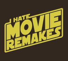 I Hate Movie Remakes by ottou812
