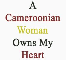 A Cameroonian Woman Owns My Heart  by supernova23