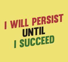 I Will Persist Until i Succeed Kids Clothes